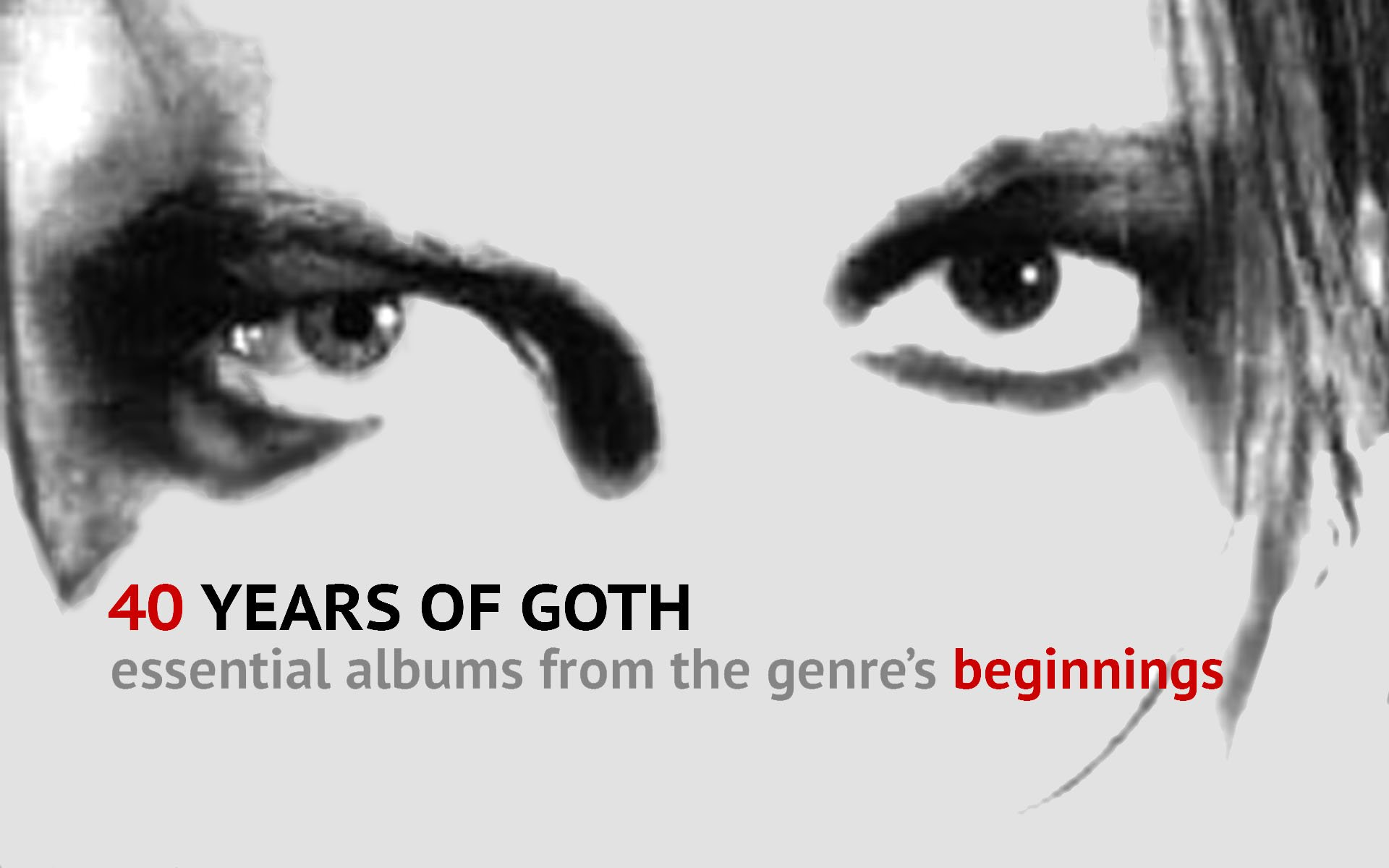 40 Years of Goth: Essential Albums from the Genre's Beginnings