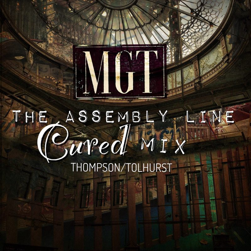 MGT - The Assembly Line - Cured Mix (Thompson/Tolhurst)